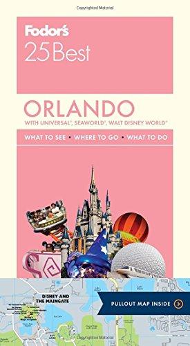 Fodor'S Orlando 25 Best: With Universal, Seaworld, Walt Disney World (Full-Color Travel Guide)