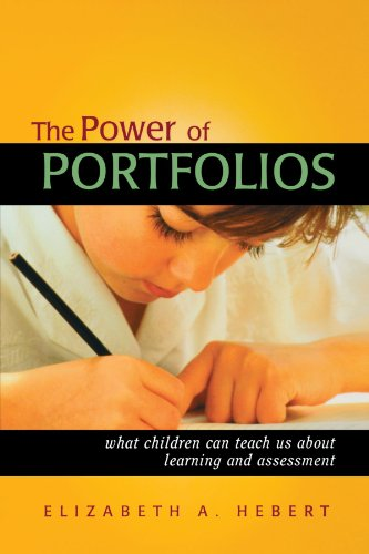The Power of Portfolios: What Children Can Teach Us About Learning and Assessment