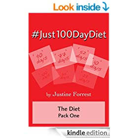 #Just100DayDiet: The Diet - Pack One -  No Gimmicks! Change your life in 100 days!