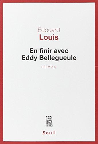 En finir avec Eddy Bellegueule : roman