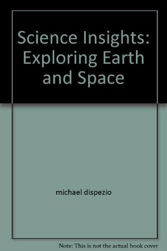 Science Insights: Exploring Earth and Space, Teacher's Edition