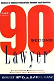 img - for The 90 Second Lawyer: Answers to Common Personal and Business Legal Questions by Robert Irwin (1996-10-21) book / textbook / text book