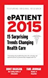 ePatient 2015 - 15 Surprising Trends Changing Health Care