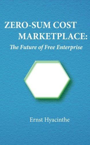 Zero-Sum Cost Marketplace: The future of free enterprise