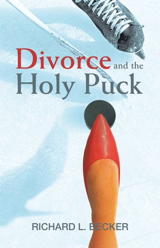 Book: Divorce and the Holy Puck by Richard L. Becker