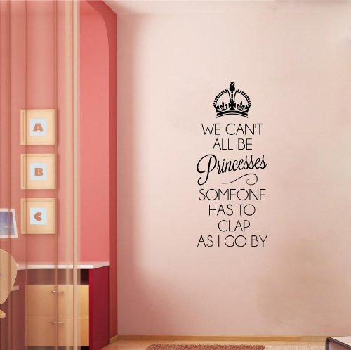 We Can't All Be Princesses (M) Wall Saying Vinyl Lettering Home Decor Decal Stickers Quotes
