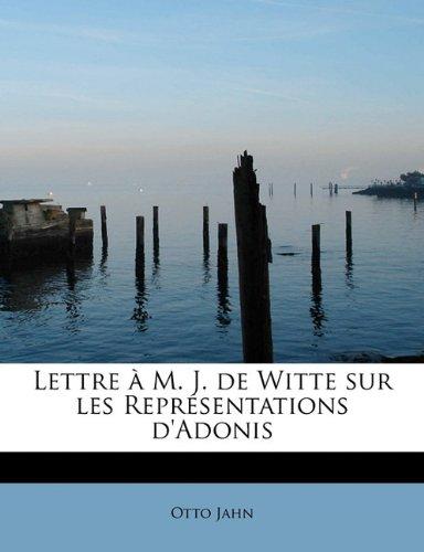 Lettre à M. J. de Witte sur les Représentations d'Adonis