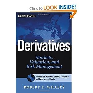Derivatives: Markets, Valuation, and Risk Management Robert E. Whaley