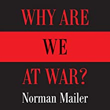 Why Are We at War? Audiobook by Norman Mailer Narrated by Norman Mailer