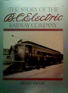 The story of the B.C. Electric Railway Company (Electric Company C compare prices)