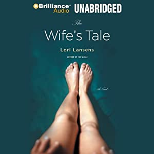 The Wife's Tale: A Novel | [Lori Lansens]