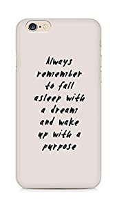 AMEZ always remember to fall asleep with a dream Back Cover For Apple iPhone 6s