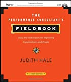 The Performance Consultant's Fieldbook: Tools and Techniques for Improving Organizations and People