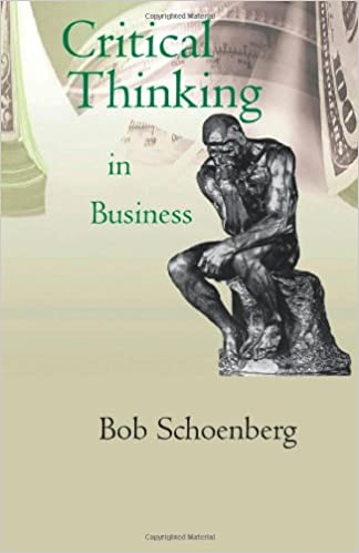 critical thinking readings from the literature of business and society Adopting explicit critical thinking objectives, regardless of the domain of critical thinking, may entail some strategy changes on the part of the teacher • introduce psychology as an ope n-end ed, growing enterprise.