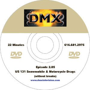 DMX Motorsports TV - S02E05 - US 131 Snowmobile & Motorcycle Drags