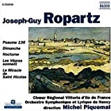echange, troc Guy Ropartz - Ropartz : Le Miracle de Saint Nicolas - Psaume 136 - Dimanche - Nocturne - Les Vêpres sonnent