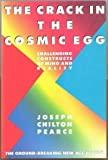 The Crack in the Cosmic Egg: Challenging Constructs of Mind and Reality (0517566613) by Joseph Chilton Pearce