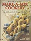 img - for Make-a-mix cookery: How to make your own mixes book / textbook / text book