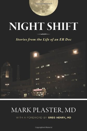 Night Shift: Stories From The Life Of An Er Doc