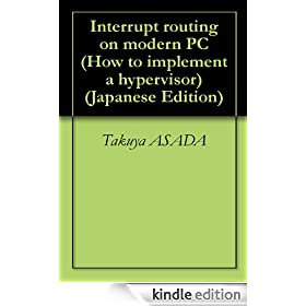 Interrupt routing on modern PC (How to implement a hypervisor) (Japanese Edition)