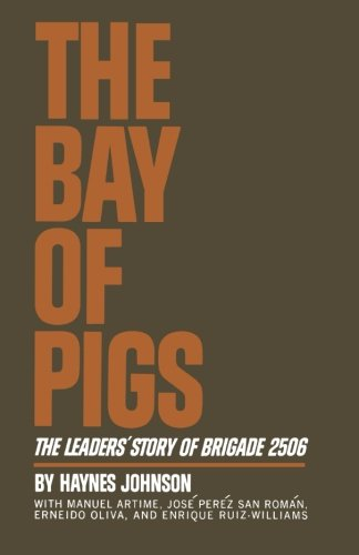 The Bay of Pigs: The Leaders' Story of Brigade 2506