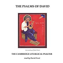The Cambridge Liturgical Psalter (       UNABRIDGED) by David L. Frost, John A. Emerton, Andrew M. Macintosh Narrated by David L. Frost