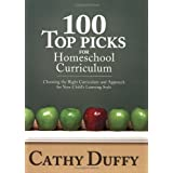 100 Top Picks for Homeschool Curriculum: Choosing the Right Curriculum and Approach for Your Child's Learning Style ~ Cathy Duffy