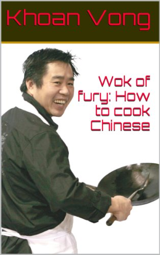 Wok of fury: How to cook Chinese by Khoan Vong