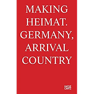Making Heimat: Germany, Arrival Country (Mostra Internazionale Di Architecttura) (Deutsch-