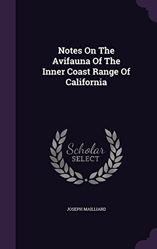 Notes On The Avifauna Of The Inner Coast Range Of California
