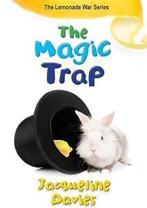 The Magic Trap (The Lemonade War Series Book 5)