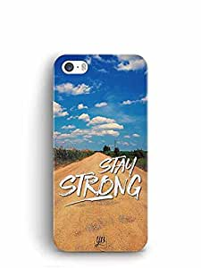 YuBingo Stay Strong Designer Mobile Case Back Cover for Apple iPhone 5