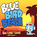 sad to say♪BLUE BIRD BEACH