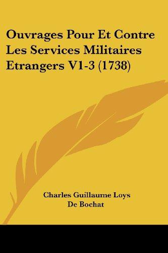 Ouvrages Pour Et Contre Les Services Militaires Etrangers V1-3 (1738)