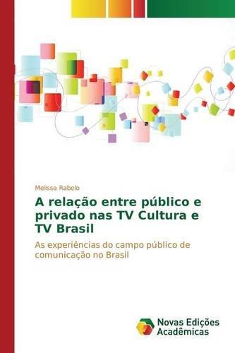a-relacao-entre-publico-e-privado-nas-tv-cultura-e-tv-brasil