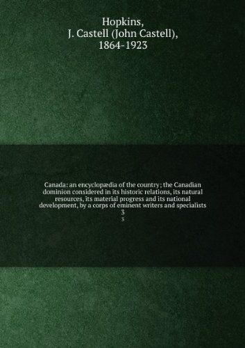 canada-an-encyclopadia-of-the-country-the-canadian-dominion-considered-in-its-historic-relations-its
