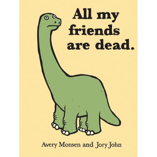 All My Friends Are Dead Kid's Book