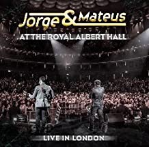 Jorge & Mateus - Jorge & Mateus - at the Royal Albert Hall - Live in London