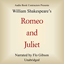 Romeo and Juliet (       UNABRIDGED) by William Shakespeare Narrated by Flo Gibson