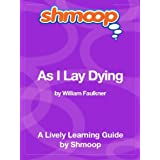 As I Lay Dying: Shmoop Study Guide