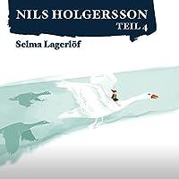 Die wunderbare Reise des kleinen Nils Holgersson mit den Wildgänsen 4 Hörbuch von Selma Lagerlöf Gesprochen von:  div.