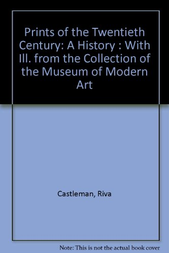 Prints of the Twentieth Century: A History : With Ill. from the Collection of the Museum of Modern Art