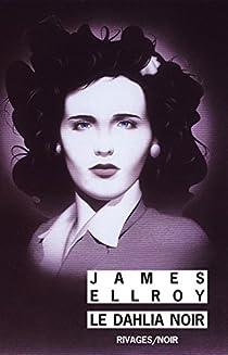 Le Quatuor de Los Angeles, tome 1 : Le Dahlia noir par Ellroy