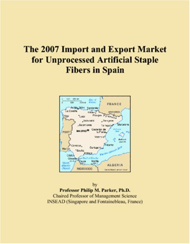 The 2007 Import and Export Market for Unprocessed Artificial Staple Fibers in Spain