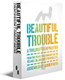 img - for Beautiful Trouble: A Toolbox for Revolution book / textbook / text book