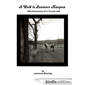 A Walk to Lourenco Marques (Reminiscences of a 12-year-old)
