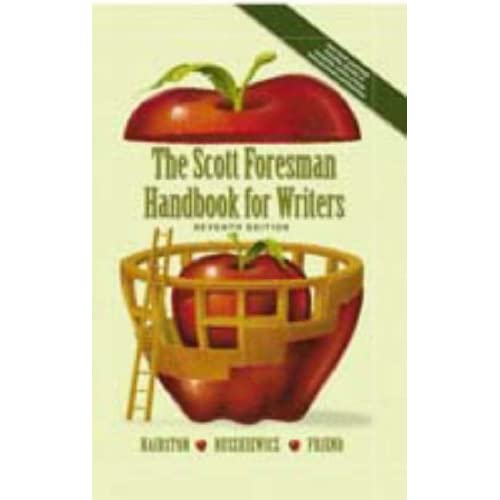 The Scott Foresman Handbook for Writers, 7th Edition Maxine Hairston, John Ruszkiewicz and Christy Friend
