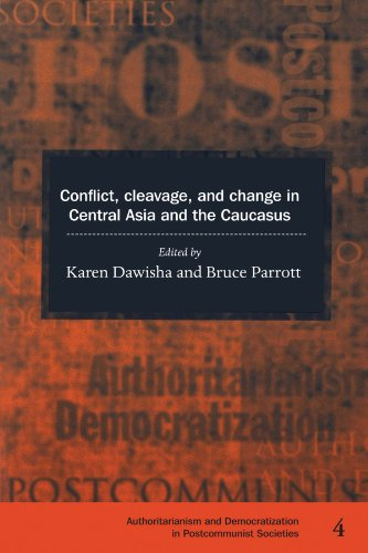 Conflict, Cleavage, and Change in Central Asia and the Caucasus (Democratization and Authoritarianism in Post-Communist