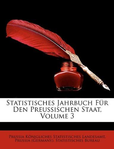 Statistisches Jahrbuch Fr Den Preussischen Staat, Volume 3
