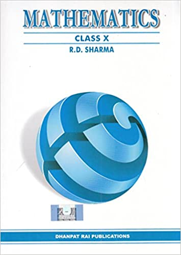 R.D. Sharma Book - Mathematics for Class 10